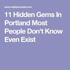 There are places that make this city so great, and aren't brought up as a predominant Portland perk. Here's a list of 11 hidden gems in Portland! Denver Travel, Oregon Travel, Portland Activities, Mind The Gap, Going On A Trip, Weekend Getaways, Nebraska, Stuff To Do, Road Trip