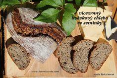 Vícezrnný kváskový chleba se semínky-s hotovým rozkvasem máte na oběd pečeno! Snadný postup i pro začátečníky, chuť víc než překvapivá! Tart, Food And Drink, Yummy Food, Bread, Pie, Delicious Food, Brot, Tarts, Baking