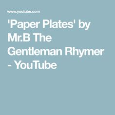 'Paper Plates' by Mr.B The Gentleman Rhymer - YouTube