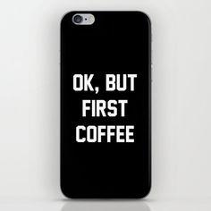 Ok But First Coffee iPhone Skin iPhone Case by KOLESONACCESSORIES