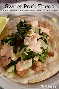 Housewife Eclectic: Sweet Pork Tacos with Cucumber-Pineapple Salsa and Sriracha Mayo