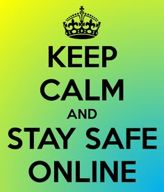 KEEP CALM AND STAY SAFE ONLINE Keep Calm Posters, Keep Calm Quotes, Staying Safe Online, Stay Safe, Media Literacy, Quotes About Everything, Safety Online, Identity Theft, Social Media