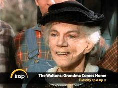 """INSP presents The Waltons """"Grandma Comes Home"""" with Ellen Corby, Will Geer and Kami Cotler! - YouTube"""