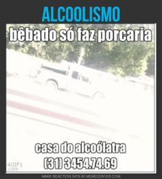 ALCOOLISMO - bêbado só faz porcaria CASA DO ALCOÓLATRA - O lar de quem quer ou precisa paralisar com o alcoolismo - Belo Horizonte/Mg - fones (31) 3454.74.69 e 9.8813.74.69 http://casadoalcoolatra-com-br.webnode.com