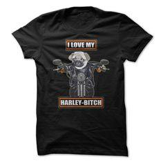 I Love My Harley Bitch Tshirt #pet #tshirt