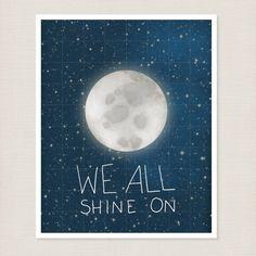We All Shine On 8x10 - Typography Print, Outer Space Theme, Playroom, Kids Room Art, Nursery Art, Dorm Room Decor. $20.00, via Etsy.