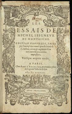 Montaigne, Michel de, Les Essais. A Paris, Chez Abel L'Angelier, au premier pilier de la grand' salle du Palais. M.D.XCXVIII.