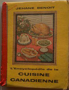 Qui ne connaît pas l'ouvrage de Jehane Benoit L'encyclopédie de la cuisine canadienne - 1963? Presque chaque famille québécoise avait son exemplaire! Benoit, Books, Canadian Cuisine, Recipes, Threshing Floor, Libros, Book, Book Illustrations, Libri