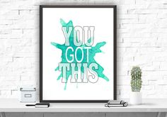 "Printable Art Print, Wall Poster ""You got this"",Turquoise Decor, Home Wall Decor, Instant Download Printable Art, Typography Art Poster"