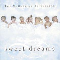 The McCaughey Septuplets: Sweet Dreams (Audio CD)  http://www.picter.org/?p=B000051XRL
