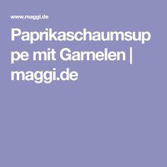Paprikaschaumsuppe mit Garnelen | maggi.de