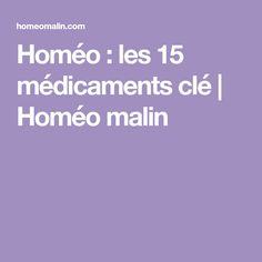 Homéo : les 15 médicaments clé   Homéo malin