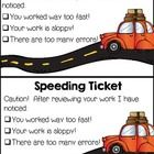 I AM SOOOO TRYING THIS IN MY CLASS! Speeding Tickets for those kiddos that work too fast, make careless mistakes... I know I'm NOT the ONLY TEACHER with this problem!