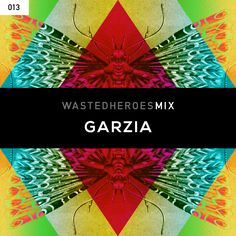 Have a listen to our latest guest mix by Garzia.  www.wastedheroes.com/wh-mixes/