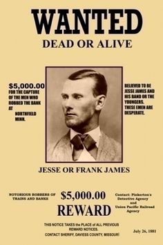 Wanted Poster Reward Poster Jesse or Frank James