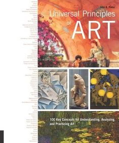 Universal Principles Of Art: 100 Key Concepts For Understanding Analyzing And Practicing Art PDF