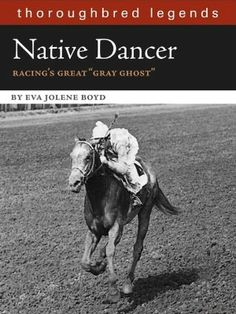 "Native Dancer - racing's great ""gray ghost"" - legends #horseracing"