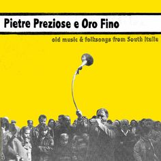 "Pietre Preziose e Oro Fino (various artists from the South of Itay, 60s till ""nowadays"") on the Moi J'Connais label"