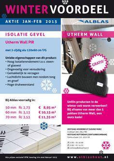 WINTER VOORDEEL I S O L A T I E G E V E L Utherm Wall PIR met 2-zijdig alu 120x60 cm T/G Unilin producten in de winter ook warm verwerken? Bij afname van meer dan 5 pakken Utherm Wall, een muts kado!