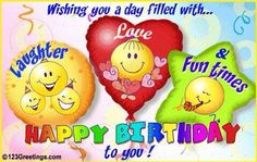 Wishing You A Day Filled With Laughter, Love And Fun Times. Happy Birthday happy birthday happy birthday wishes happy birthday quotes happy birthday images happy birthday pictures happy birthday gifs Happy Birthday My Friend, Happy Birthday Wishes Quotes, Happy Birthday Pictures, Birthday Blessings, Happy Birthday Greeting Card, Happy Birthday Funny, Free Birthday, Facebook Birthday, Birthday Quotes