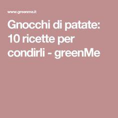 Gnocchi di patate: 10 ricette per condirli - greenMe