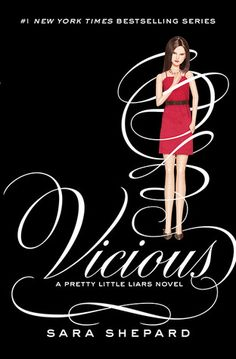 Vicious (Pretty Little Liars, #16) - Sara Shepard, https://www.goodreads.com/book/show/20958250-vicious?ac=1