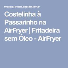 Costelinha à Passarinho na AirFryer | Fritadeira sem Óleo - AirFryer