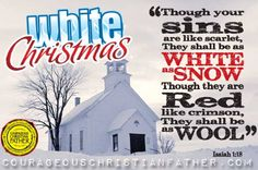 "White Christmas - Isaiah 1:18 ""Though your sins are like scarlet, They shall be as white as snow; Though they are red like crimson, They shall be as wool."" #WhiteChristmas #Christmas #Isaiah118 #Snow"
