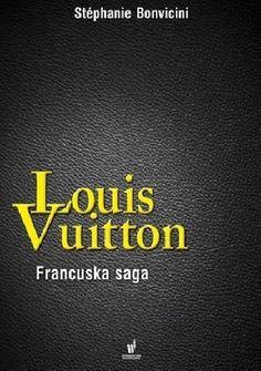 Okładka książki Louis Vuitton. Francuska saga