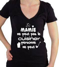 Si mamie ne peut pas le cuisiner personne ne peut t-shirt. : T-Shirt, debardeurs par gazol-tee-shirt
