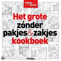 Het grote zonder pakjes & zakjes kookboek, Karin Luiten *** check