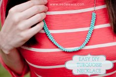 DIY Easy Turquoise Bead Necklace Tutorial-blog  http://www.sadalewis.com/2012/06/easy-diy-turquoise-necklace.html#