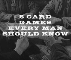 6 Card Games Every Man Should Know | The Art of Manliness