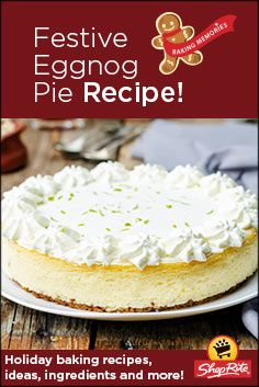 Ever try Eggnog Pie? Whether in store or online, you'll find all the ingredients to make your holiday festive.