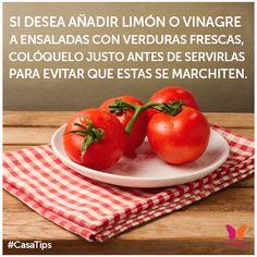 Si desea añadir limón o vinagre a ensaladas con verduras frescas, colóquelo justo antes de servirlas para evitar que estas se marchiten.