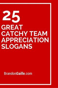 25 Great Catchy Team Appreciation Slogans With Images Employee