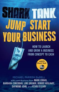 Shark Tank Jump Start Your Business: How to Launch and Grow a Business from Concept to Cash by Michael Parrish DuDell. This is actually a really well done book. I highly recommend it for anyone looking to start a business venture.