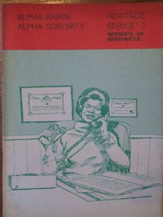 1970 Alpha Kappa Alpha Sorority Heritge #3 Women In Business Book---I have this!! #followprettypearlsinc