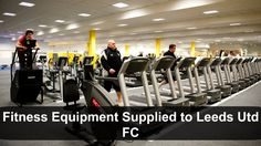 Fitness Equipment Supplied to Leeds Utd FC
