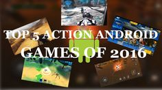 Top 5  Action Android Games of 2016