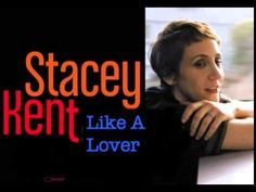 Stacey Kent - Like A Lover (2013)