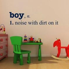 Boy Noise with dirt on it Vinyl Wall Decal boy definition vinyl lettering - Boy Bedroom Boys Playroom decor Boy Cave Decor Wall Words Casa Kids, Look Rose, Parenting Fail, Parenting Styles, Parenting Quotes, Foster Parenting, New Wall, Boy Room, Child's Room