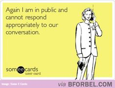 When I'm At Work And My Best Friend Calls Me With Inappropriate Stories… #someecards