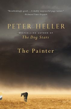 Our Seattle Reads 2015 selection! The Painter by Peter Heller.