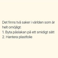 Helt omöjligt. Cheesy Quotes, Silly Quotes, Fact Quotes, Mood Quotes, True Quotes, Funny Happy, The Funny, Bra Humor, Swedish Quotes