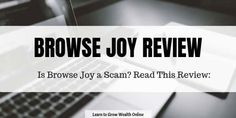 Browse Joy claims you can make quick money by completing simple tasks. But is that the truth? Read this to discover exactly what is Browse Joy. Make Quick Money, Quick Cash, Make Money Blogging, Make Money From Home, Way To Make Money, Make Money Online, Saving Money, Online Reviews, Work From Home Jobs