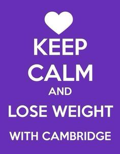 Keep calm and Lose Weight with Cambridge Weight Plan