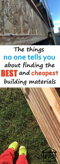 What no one tells you about finding the best and cheapest building materials.