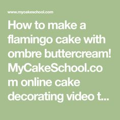 How to make a flamingo cake with ombre buttercream! MyCakeSchool.com online cake decorating video tutorial! Perfect for pool parties and luaus!