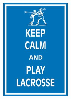 Print PosterKeep Calm and Play LaCrosse  by KeepCalmArtPrints